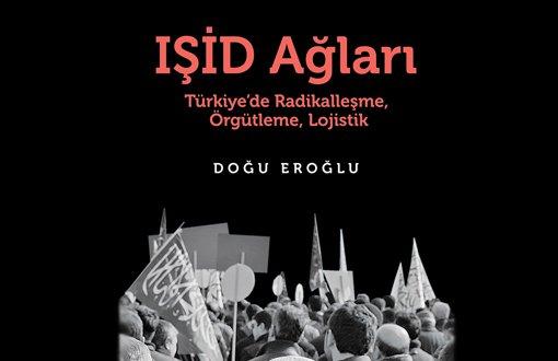 KEREM YILMAZ'DAN: IŞİD Türkiye'deki Ağlarını Nasıl Ördü?